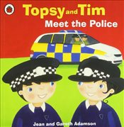 Topsy and Tim : Meet the Police - Adamson, Jean