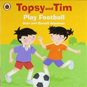 Topsy and Tim : Play Football - Adamson, Jean