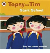 Topsy and Tim : Start School - Adamson, Jean
