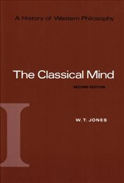History of Western Philosophy Vol 1 : The Classical Mind - Jones, W. T.