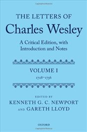 Letters of Charles Wesley : A Critical Edition, with Introduction and Notes : Volume 1  - Newport, Kenneth G. C.