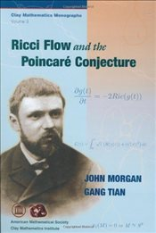 Ricci Flow and the Poincare Conjecture (Clay Mathematics Monographs) - Morgan, John