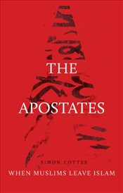 Apostates : When Muslims Leave Islam - Cottee, Simon