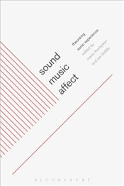 Sound, Music, Affect : Theorizing Sonic Experience - Biddle, Ian