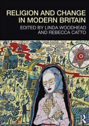 Religion and Change in Modern Britain - Woodhead, Linda