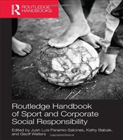 Routledge Handbook of Sport and Corporate Social Responsibility - Babiak, Kathy