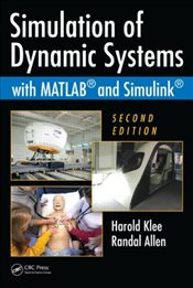 Simulation of Dynamic Systems with MATLAB and Simulink 2e - Klee, Harold