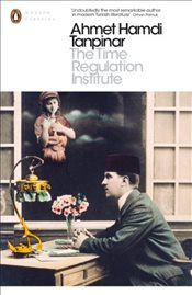 Time Regulation Institute - Tanpınar, Ahmet Hamdi