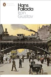 Iron Gustav: A Berlin Family Chronicle (Penguin Translated Texts) - Fallada, Hans