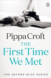 First Time We Met : The Oxford Blue Series #1 - Croft, Pippa