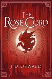 Rose Cord : The Ballad of Sir Benfro : Book 2 - Oswald, J. D.