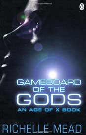 Gameboard of the Gods : Age of X - Mead, Richelle
