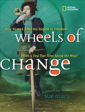 Wheels of Change : How Women Rode the Bicycle to Freedom - Macy, Sue