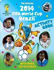 Official 2014 FIFA World Cup Brazil Activity Book - Stead, Emily