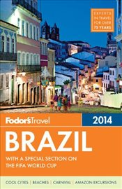 Fodors Brazil 2014 : with a special section on the FIFA World Cup - Fodors
