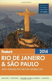 Fodors Rio de Janeiro & Sao Paulo 2014 : with 8 Pages on the FIFA World Cup - Fodors