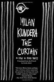 Curtain : An Essay in Seven Parts - Kundera, Milan