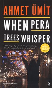 When Pera Trees Whisper - Ümit, Ahmet