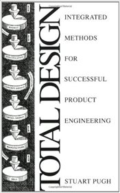 Total Design : Integrated Methods for Successful Product Engineering - Pugh, Stuart