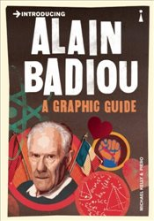 Introducing Alain Badiou : A Graphic Guide - Kelly, Michael