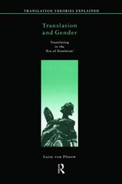 Translation and Gender : Translating in the Era of Feminism - Flotow, Luise Von