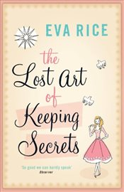 Lost Art of Keeping Secrets - Rice, Eva