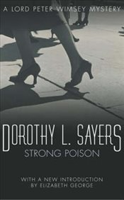 Strong Poison : A Lord Peter Wimsey Mystery - Sayers, Dorothy L.