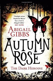 Autumn Rose : The Dark Heroine 2 - Gibbs, Abigail