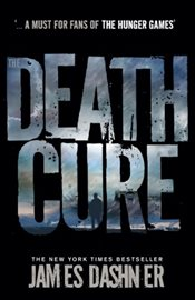 Death Cure : Maze Runner 3 - Dashner, James