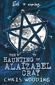 Haunting of Alaizabel Cray - Wooding, Chris