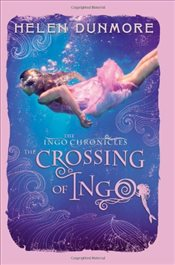 Ingo Chronicles : The Crossing of Ingo - Dunmore, Helen