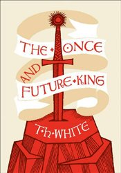 Once and Future King - White, T. H.