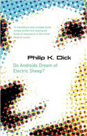 Do Androids Dream Of Electric Sheep - Dick, Philip K.