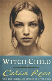 Witch Child - Rees, Celia