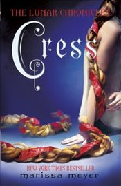 Lunar Chronicles : Cress - Meyer, Marissa