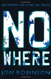 Nowhere : Nowhere Book 1 - Robinson, Jon