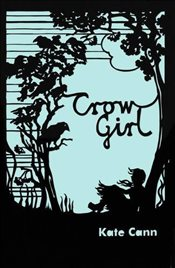 Crow Girl - Cann, Kate
