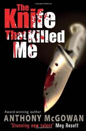 Knife That Killed Me - McGowan, Anthony
