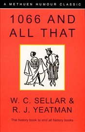 1066 and All That - Sellar, W. C.