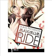 Maximum Ride : Manga Volume 1 - Patterson, James