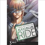 Maximum Ride : Manga Volume 3 - Patterson, James
