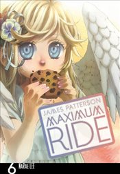 Maximum Ride : Manga Volume 6 - Patterson, James