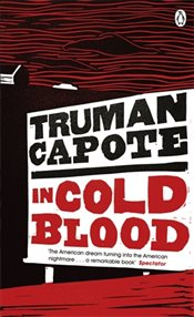 In Cold Blood : True Account of a Multiple Murder and Its Consequences - Capote, Truman