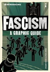 Introducing Fascism : A Graphic Guide - HOOD, STUART