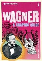 Introducing Wagner : A Graphic Guide - White, Michael