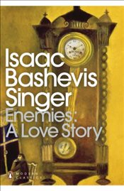 Enemies : A Love Story - Singer, Isaac Bashevis