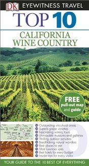 California Wine Country : DK Eyewitness Top 10 Travel Guide - Baker, Christopher P.