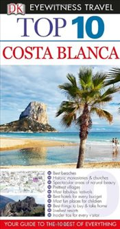 Costa Blanca : DK Eyewitness Top 10 Travel Guide - Gallagher, Mary-Ann
