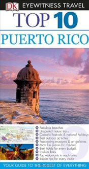 Puerto Rico : DK Eyewitness Top 10 Travel Guide - Baker, Christopher P.