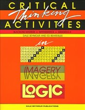 Critical Thinking Activities in Patterns, Imagery, and Logic - Seymour, Dale
